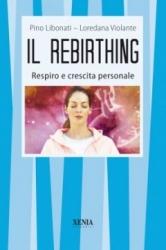 Il Rebirthing  Pino Libonati Loredana Volante  Xenia Edizioni