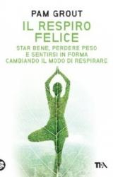 Il Respiro Felice  Pam Grout   Tea Edizioni