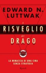 Il risveglio del drago  Edward N. Luttwak   Rizzoli
