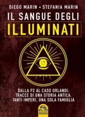 Il Sangue degli Illuminati  Diego Marin Stefania Marin  Macro Edizioni