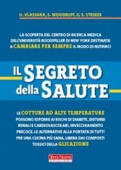 Il segreto della salute  Gary E. Striker Helen Vlassara Sandra Woodruff Terra Nuova Edizioni