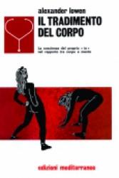 Il Tradimento del Corpo  Alexander Lowen   Edizioni Mediterranee