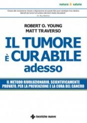 Il tumore è curabile adesso  Robert Young Matt Traverso  Tecniche Nuove