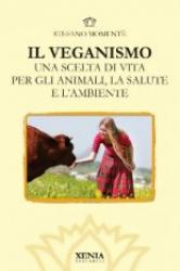 Il Veganismo  Stefano Momentè   Xenia Edizioni