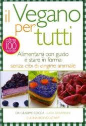 Il Vegano per Tutti  Giuseppe Cocca Lucia Giovannini  MyLife Edizioni