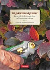 Impariamo a potare  Mimma Pallavicini   Vallardi Editore