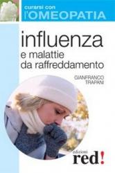 Influenza e malattie da raffreddamento - Curarsi con l'Omeopatia  Gianfranco Trapani   Red Edizioni