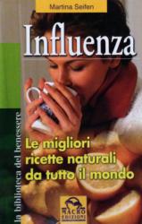 Influenza. Le migliori ricette naturali da tutto il mondo  Martina Seifen   Macro Edizioni