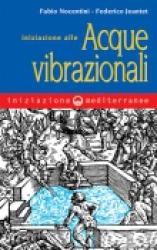 Iniziazione alle Acque Vibrazionali  Fabio Nocentini Federico Jeantet  Edizioni Mediterranee
