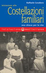 Iniziazione alle costellazioni familiari  Raffaele Cavaliere   Edizioni Mediterranee