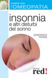 Insonnia e altri disturbi del sonno - Curarsi con l'omeopatia  Gianfranco Trapani   Red Edizioni