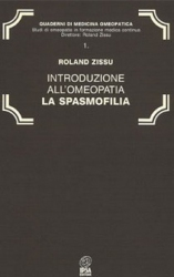 Introduzione all'Omeopatia: La Spasmofilia  Roland Zissu   Nuova Ipsa Editore