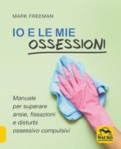 Io e le mie Ossessioni  Mark Freeman   Macro Edizioni