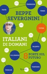Italiani di domani  Beppe Severgnini   Rizzoli