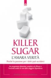 Killer sugar. L'amara verità  Nancy Appleton G. N. Jacobs  Edizioni il Punto d'Incontro