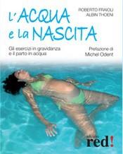 L'acqua e la nascita  Roberto Fraioli Albin Thoeni  Red Edizioni