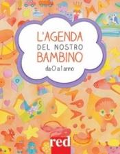 L'agenda del nostro bambino da 0 a 1 anno  Giulia Settimo Gianfranco Trapani  Red Edizioni