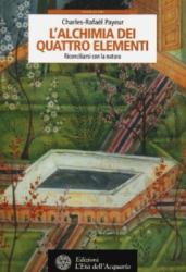 L'alchimia dei quattro elementi  Charles-Rafael Payeur   L'Età dell'Acquario Edizioni