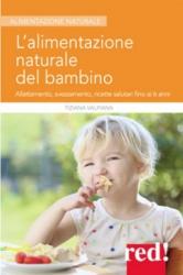L'alimentazione naturale del bambino  Tiziana Valpiana   Red Edizioni