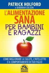 L'Alimentazione Sana per Bambini e Ragazzi (Copertina rovinata)  Patrick Holford Deborah Colson  Macro Edizioni