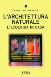 L'architettura naturale  Maurizio Corrado   Xenia Edizioni
