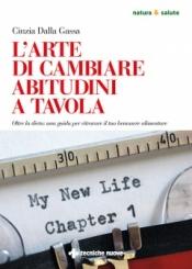 L'arte di cambiare abitudini a tavola  Cinzia Dalla Gassa   Tecniche Nuove