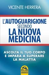 L'autoguarigione secondo la Nuova Medicina (Copertina rovinata)  Vicente Herrera   Macro Edizioni