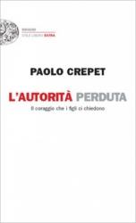 L'autorità perduta  Paolo Crepet   Einaudi