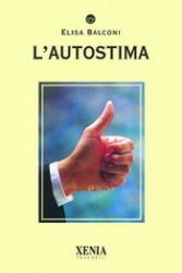 L'autostima  Elisa Balconi   Xenia Edizioni