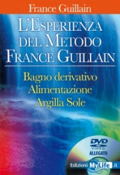 L'esperienza del metodo France Guillain (con DVD)  France Guillain   MyLife Edizioni