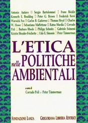 L'Etica nelle Politiche Ambientali  Corrado Poli Peter Timmerman  Fondazione Lanza