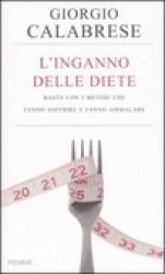 L'inganno delle diete  Giorgio Calabrese   Piemme