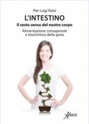 L'intestino. Il Sesto Senso Del Nostro Corpo  Pier Luigi Rossi   Aboca