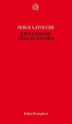 L'invenzione dell'Economia  Serge Latouche   Bollati Boringhieri