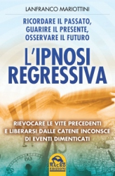 L'Ipnosi regressiva  Lanfranco Mariottini   Macro Edizioni