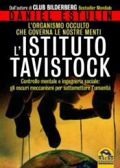 L'Istituto Tavistock. L'Organismo Occulto che controlla le nostre menti  Daniel Estulin   Macro Edizioni