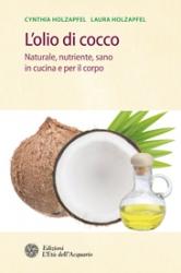 L'olio di cocco  Cynthia Holzapfel Laura Holzapfel  L'Età dell'Acquario Edizioni
