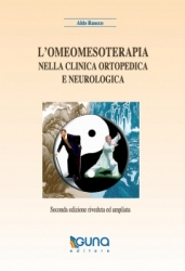 L'Omeomesoterapia nella Clinica Ortopedica e Neurologica  Aldo Ruocco   Guna Editore