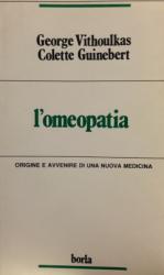L'Omeopatia. Origine e avvenire di una nuova medicina  George Vithoulkas Colette Guinebert  Edizioni Borla