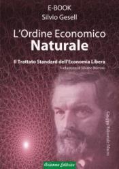 L'Ordine Economico Naturale (ebook)  Silvio Gesell   Arianna Editrice