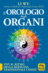 L'Orologio degli Organi  Li Wu   Macro Edizioni