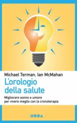 L'orologio della salute  Michael Terman Ian McMahan  Urra Edizioni