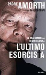 L'ultimo esorcista  Paolo Rodari Gabriele Amorth  Piemme