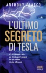 L'ultimo segreto di Tesla  Anthony Flacco   Piemme
