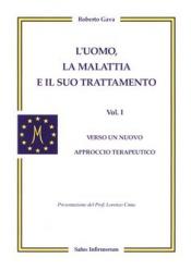 L'Uomo, la Malattia e il suo Trattamento - 1° vol.  Roberto Gava   Salus Infirmorum