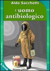 L'Uomo Antibiologico (ebook)  Aldo Sacchetti   Arianna Editrice