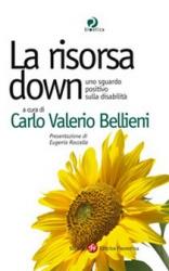 La risorsa down  Carlo Valerio Bellieni   Società Editrice Fiorentina
