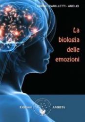 La Biologia delle Emozioni  Daniela Carini Fabrizio Camilletti Vito Amelio Edizioni Amrita