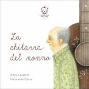 La chitarra del nonno  Anna Lavatelli Francesca Corso  Il Leone Verde
