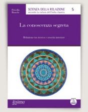 La conoscenza segreta  Priscilla Bianchi   Edizioni Enea